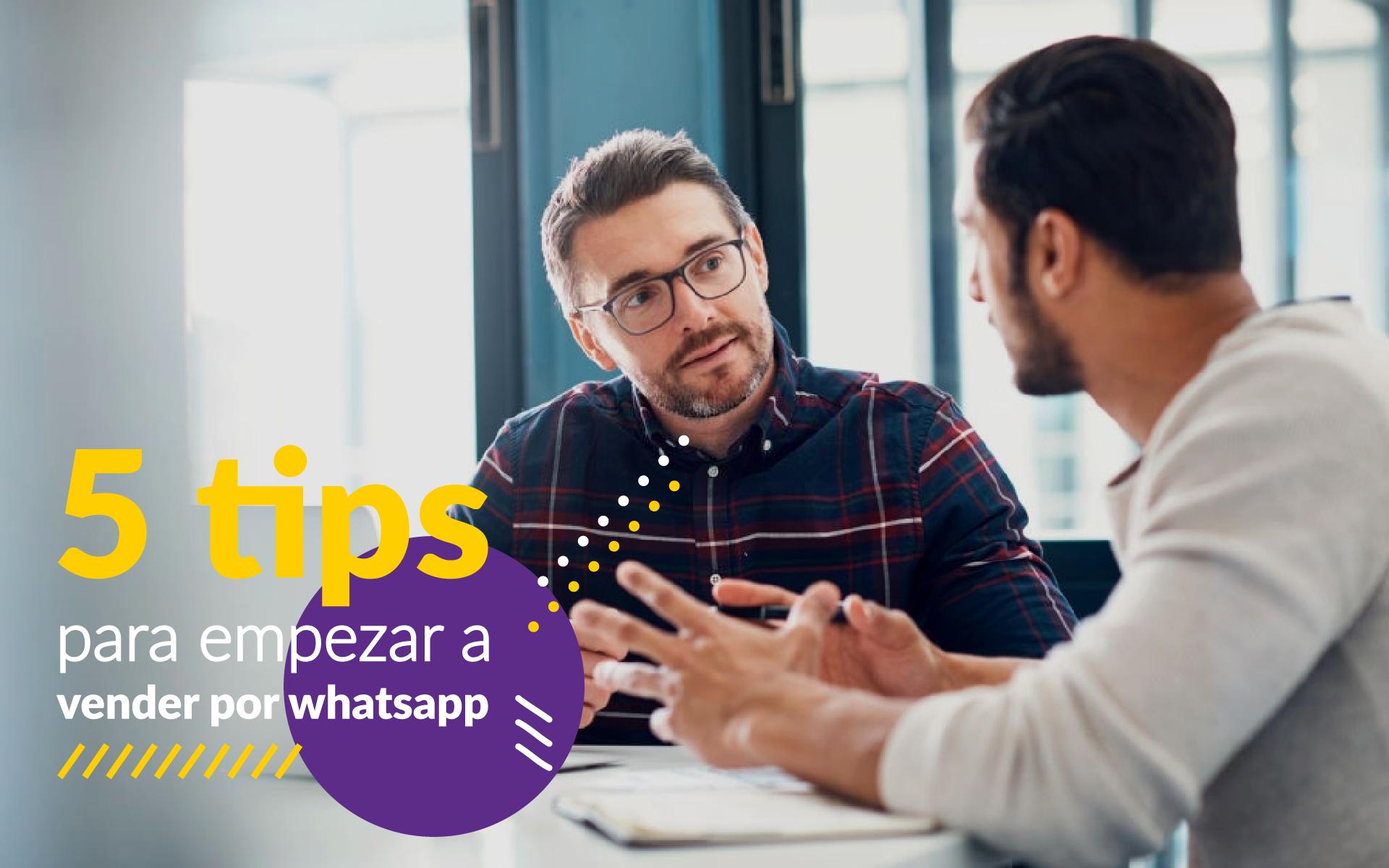 5 Tips para empezar a vender por Whatsapp